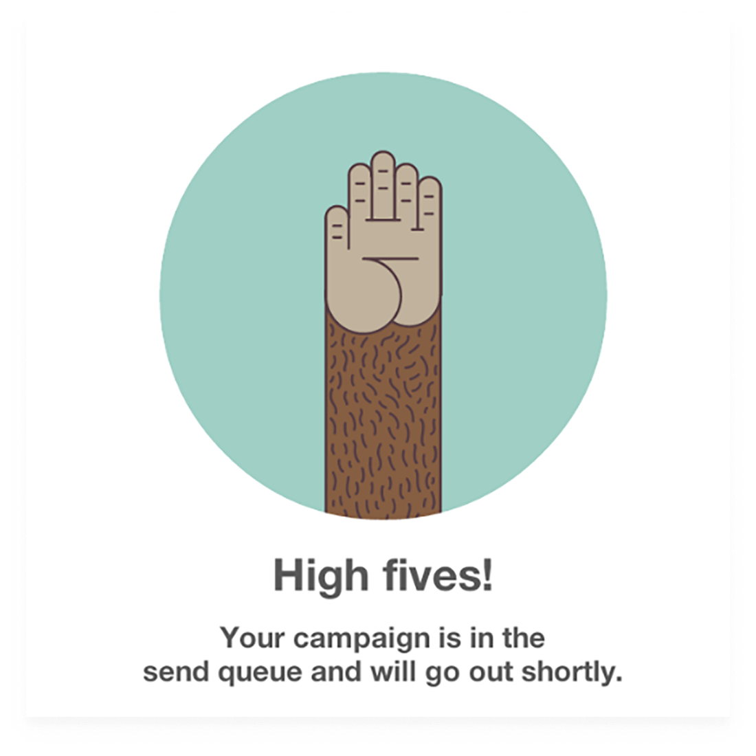 "Bekräftelsemeddelande från Mailchimp med texten ""High fives! Your campaign is in the send queue and will go out shortly""."